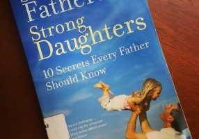 Strong Fathers Strong Daughters, Meg Meeker